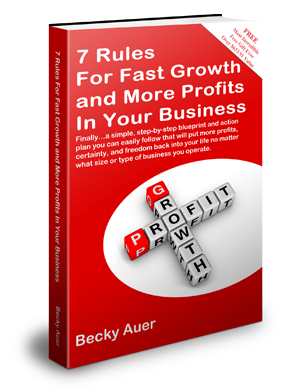 7 RULES FOR FAST GROWTH AND MORE PROFITS IN YOUR BUSINESS