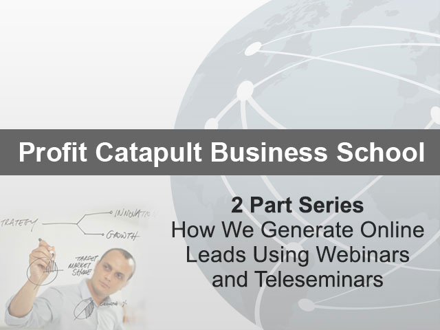 2 Part Series - How We Generate Online Leads Using Webinars and Teleseminars
